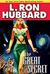 The Great Secret - Sci Fi by L Ron Hubbard