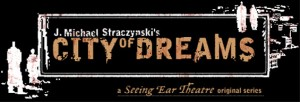 Seeing Ear Theater City of Dreams