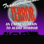 Transcontinental Audio Horror Stories
