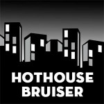 Hothouse Bruiser Noir Crime Thriller