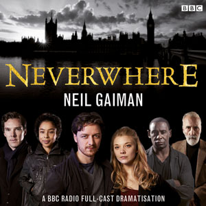 Neil Gaiman Neverwhere - Radio Play