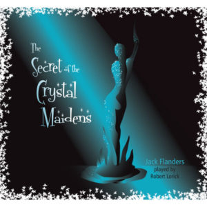 secrets of the crystal maidens - radio play