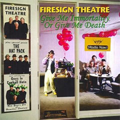 Firesign Theatre Give Me Immortality or Give Me Death