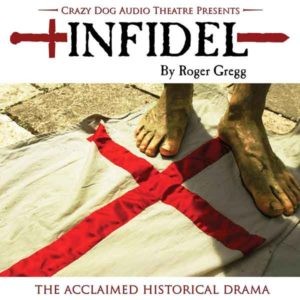 Infidel Audio Drama Roger Gregg