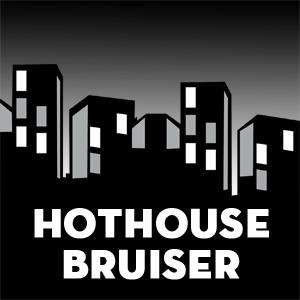 Hothouse Bruiser Noir Crime Thriller