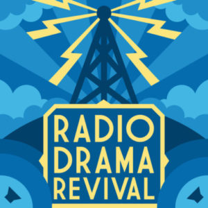 Radio Drama Revival Podcast - Curated Audio Fiction Interviews