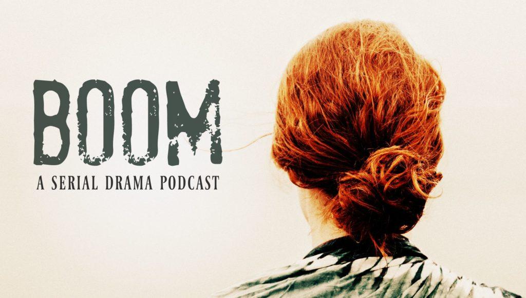 Boom Serial Drama Podcast